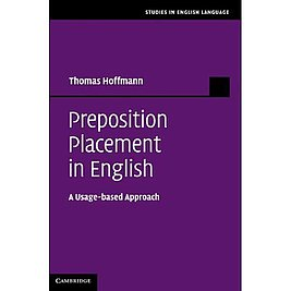Preposition Placement in English. A Usage-based Approach